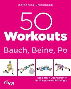 50 Workouts - Bauch, Beine, Po - Brinkmann, Katharina