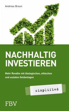 Nachhaltig investieren - simplified - Braun, Andreas