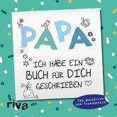 Papa, ich habe ein Buch für dich geschrieben - Version für Kinder
