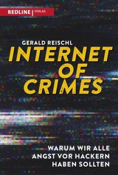 Internet of Crimes - Reischl, Gerald