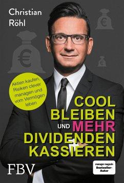 Cool bleiben und mehr Dividenden kassieren - Röhl, Christian W.