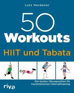 50 Workouts - HIIT und Tabata - Herdener, Lutz