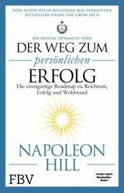 Der Weg zum persönlichen Erfolg - Die Mental-Dynamite-Serie - Hill, Napoleon