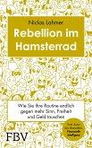 Rebellion im Hamsterrad