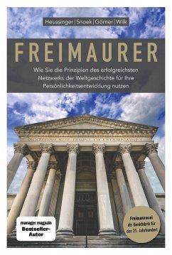 Freimaurer - Snoek, Jan; Görner, Heike; Wilk, Ralph-Dieter; Heussinger, Werner H.
