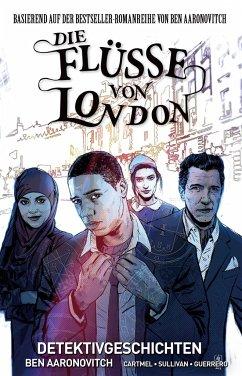 Detektivgeschichten / Die Flüsse von London - Graphic Novel Bd.4 - Aaronovitch, Ben;Sullivan, Lee;Cartmel, Andrew
