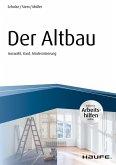 Der Altbau - inkl. Arbeitshilfen online Auswahl, Kauf, Modernisierung (eBook, PDF)