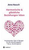 Harmonische & glückliche Beziehungen leben (eBook, ePUB)