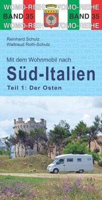 Mit dem Wohnmobil nach Süd-Italien. Teil 1: Der Osten - Schulz, Reinhard;Roth-Schulz, Waltraud