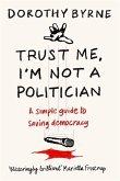 TRUST ME, I'M NOT A POLITICIAN