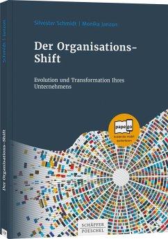 Der Organisations-Shift - Schmidt, Silvester; Janzon, Monika