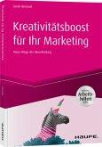 Kreativitätsboost für Ihr Marketing - inkl. Arbeitshilfen online