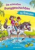 Die schönsten Ponygeschichten für 5 Minuten - Kinderbücher ab 8 Jahre (Mädchen)