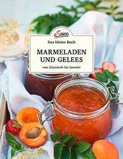 Das kleine Buch: Marmeladen und Gelees von klassisch bis kreativ - Gutjahr, Axel