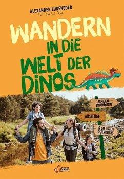 Wandern in die Welt der Dinos - Lukeneder, Alexander