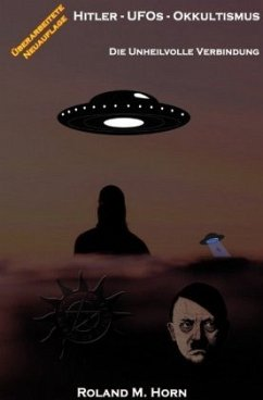 Hitler - UFOs - Okkultismus: Die unheilvolle Verbindung