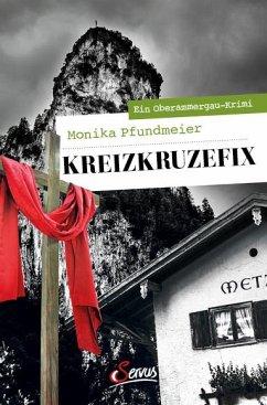 Kreizkruzefix - Pfundmeier, Monika