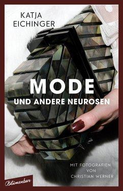 Mode und andere Neurosen - Eichinger, Katja