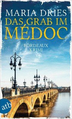 Das Grab im Médoc / Pauline Castelot ermittelt in Bordeaux Bd.1 - Dries, Maria