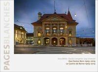 Das Casino Bern 1909–2019   Le Casino de Berne 1909-2019