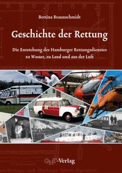 Geschichte der Rettung - Braunschmidt, Bettina