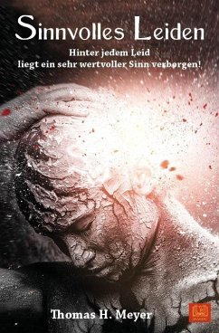 Sinnvolles Leiden - Meyer, Thomas H.