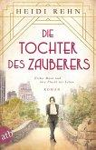 Die Tochter des Zauberers / Mutige Frauen zwischen Kunst und Liebe Bd.14