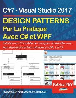 Design Patterns illustré avec C#7 et WPF - Rey, Patrice