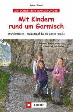 Mit Kindern rund um Garmisch (Mängelexemplar) - Theml, Robert