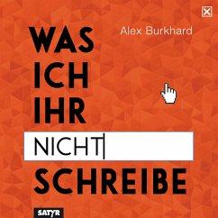 Was ich ihr nicht schreibe (MP3-Download) - Burkhard, Alex