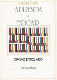 Aprenda a tocar órgão e teclado - 1º vol. (eBook, ePUB)