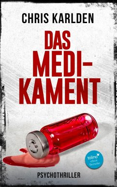 Das Medikament: Psychothriller (eBook, ePUB) - Karlden, Chris
