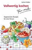 Vollwertig kochen für mich (eBook, PDF)