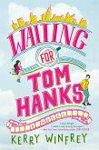 Waiting for Tom Hanks (eBook, ePUB)