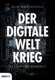 Der digitale Weltkrieg, den keiner bemerkt (eBook, ePUB)