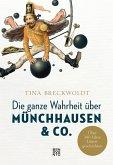 Die ganze Wahrheit über Münchhausen & Co. (eBook, ePUB)