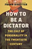 How to Be a Dictator (eBook, ePUB)