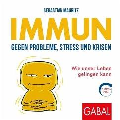 Immun gegen Probleme, Stress und Krisen, 2 MP3-CD - Mauritz, Sebastian