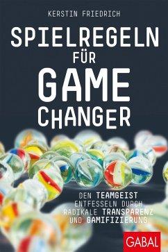 Spielregeln für Game Changer - Friedrich, Kerstin