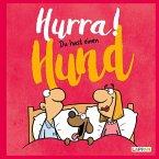 Hurra! Du hast einen Hund: Cartoons und lustige Texte für Hundefreunde