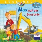 Max auf der Baustelle / Lesemaus Bd.12