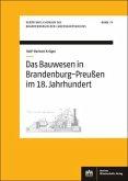 Das Bauwesen in Brandenburg-Preußen im 18. Jahrhundert