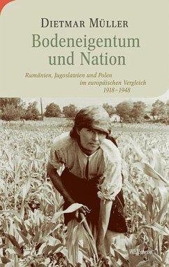 Bodeneigentum und Nation - Müller, Dietmar