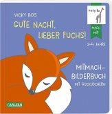 Vicky Bo's Gute Nacht, lieber Fuchs! Mitmach-Bilderbuch mit Gucklöchern