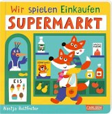 Supermarkt / Wir spielen Einkaufen Bd.4