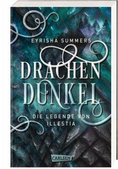 Drachendunkel. Die Legende von Illestia - Summers, Eyrisha