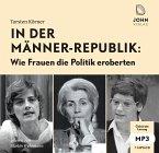 In der Männerrepublik: Wie Frauen die Politik eroberten, MP3-CD