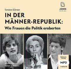 In der Männerrepublik: Wie Frauen die Politik eroberten, MP3-CD - Körner, Torsten