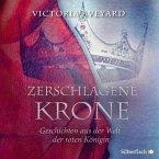 Zerschlagene Krone - Geschichten aus der Welt der roten Königin / Die Farben des Blutes Bd.5 (2 MP3-CDs)