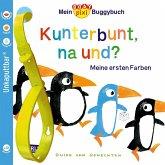 Baby Pixi 83: Mein Baby-Pixi-Buggybuch: Kunterbunt, na und?